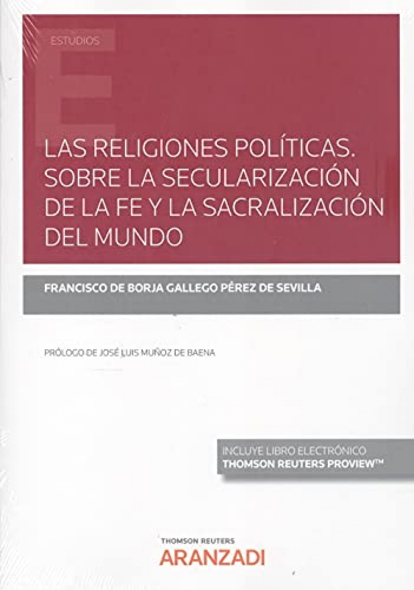 Las religiones políticas. Sobre la secularización de la fe y la sacralización del mundo (Papel + e-book)