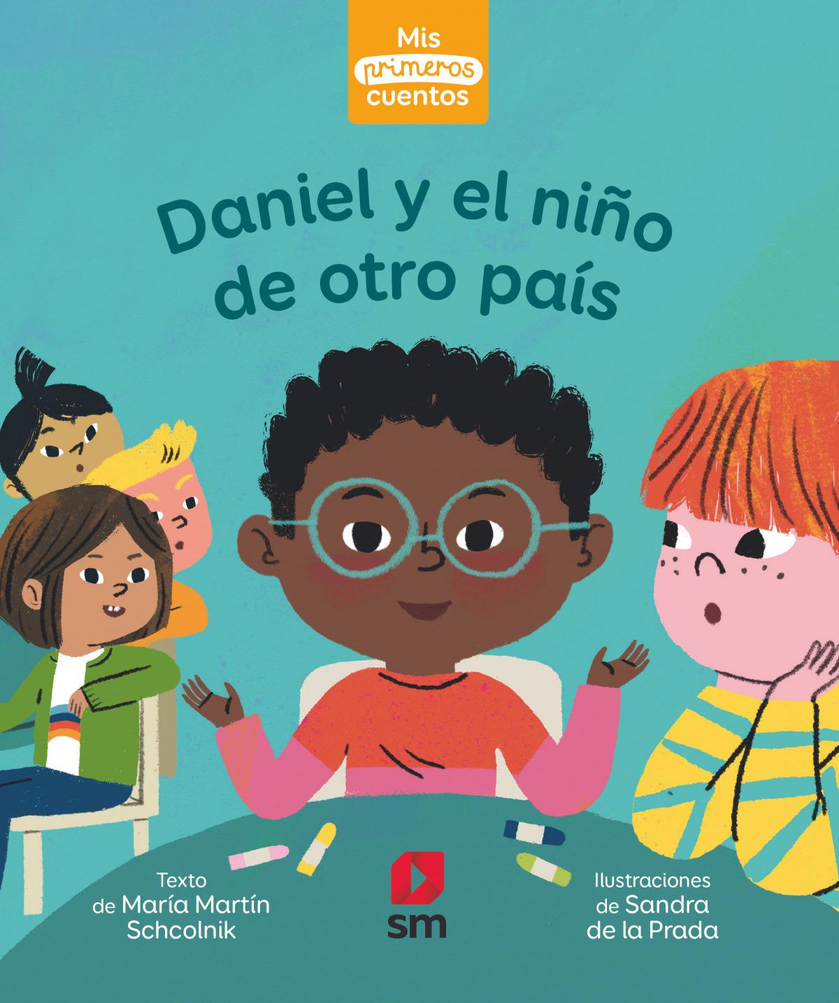 PRIMEROS CUENTOS DANIEL Y EL NIÑO NUEVO