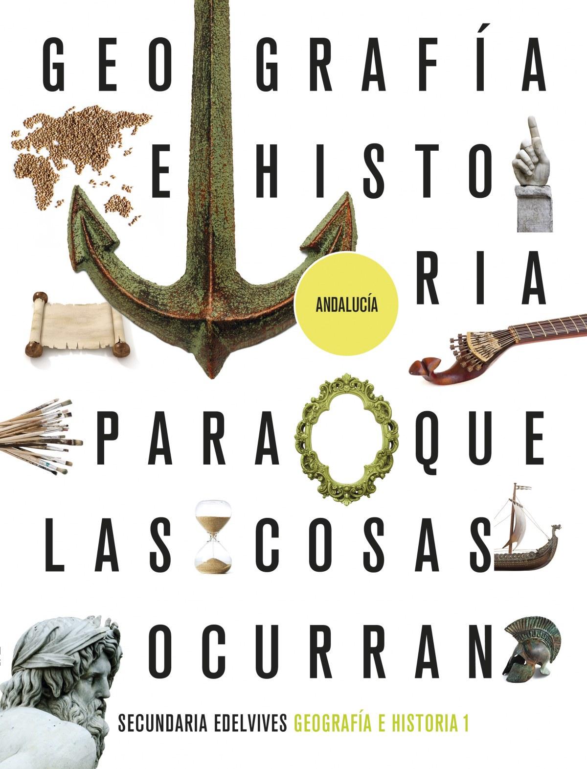 Proyecto: Para que las cosas ocurran - Geografía e Historia 1. Ed. Andalucía