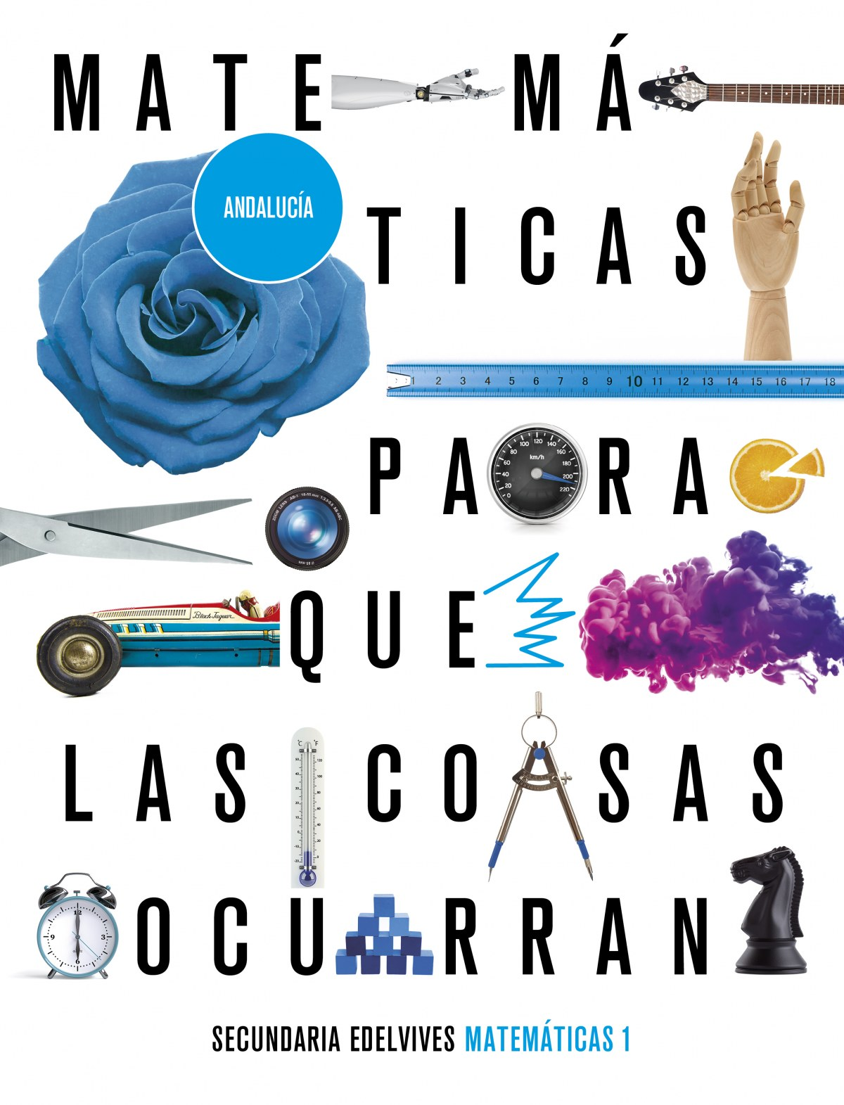 Proyecto: Para que las cosas ocurran - Matemáticas 1. Ed. Andalucía