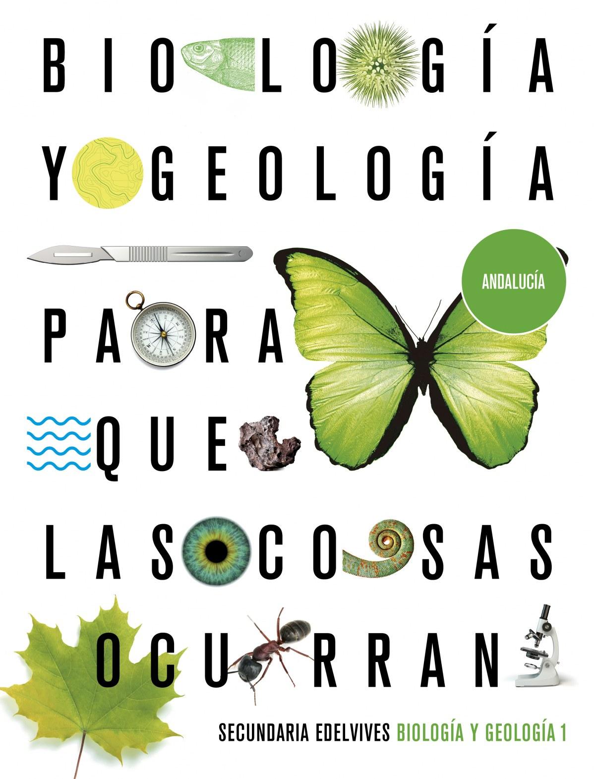 Proyecto: Para que las cosas ocurran - Biología y Geología 1. Ed. Andalucía