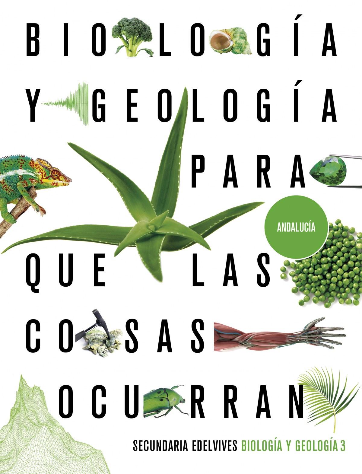 Proyecto: Para que las cosas ocurran - Biología y Geología 3. Ed. Andalucía
