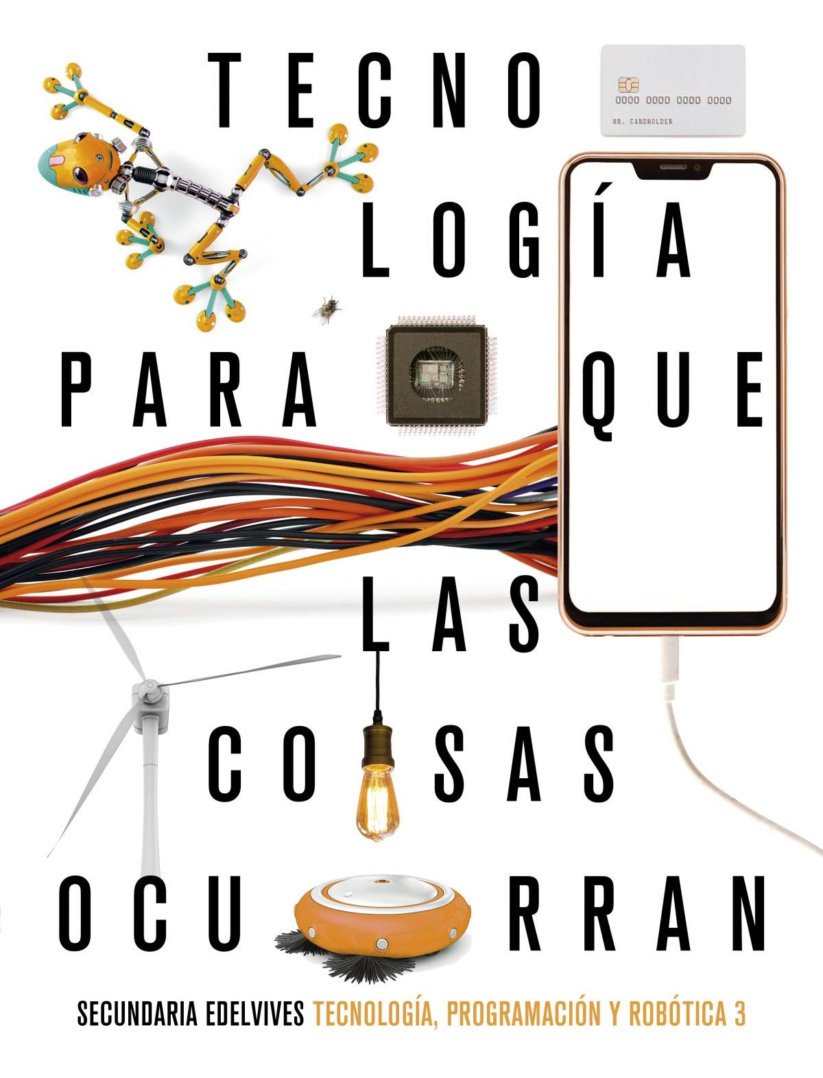 Proyecto: Para que las cosas ocurran - Tecnología, programación y robótica 3. Ed. Madrid