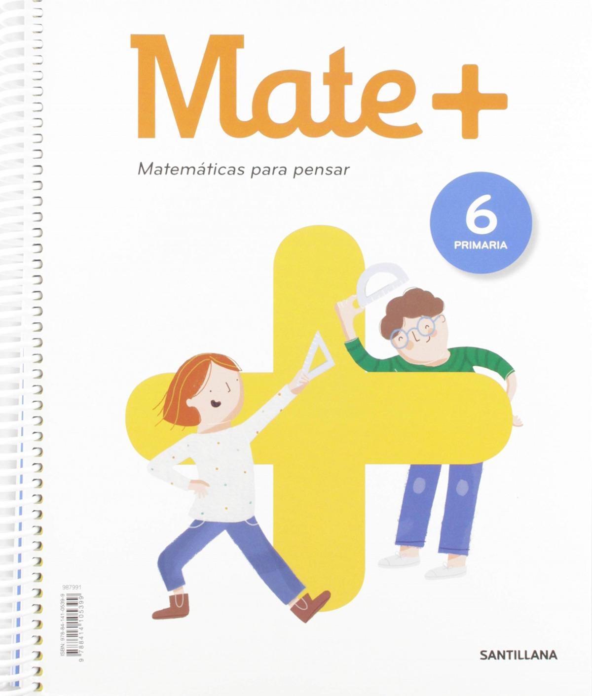 MATE+ MATEMATICAS PARA PENSAR 6 PRIMARIA ED19