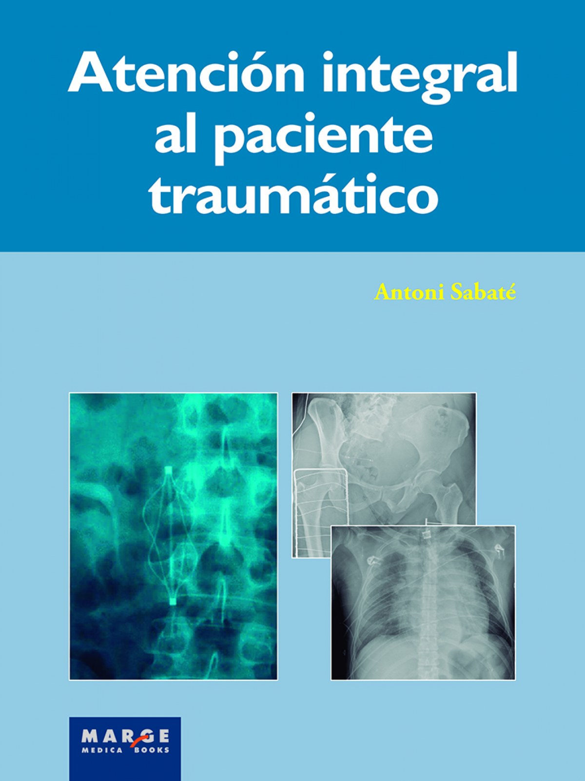 ATENCION INTEGRAL DEL PACIENTE TRAUMATICO
