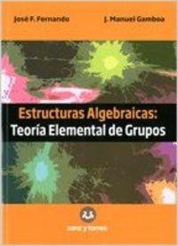 Estructuras Algebraicas Teoría Elemental De Grupos Vv Aa
