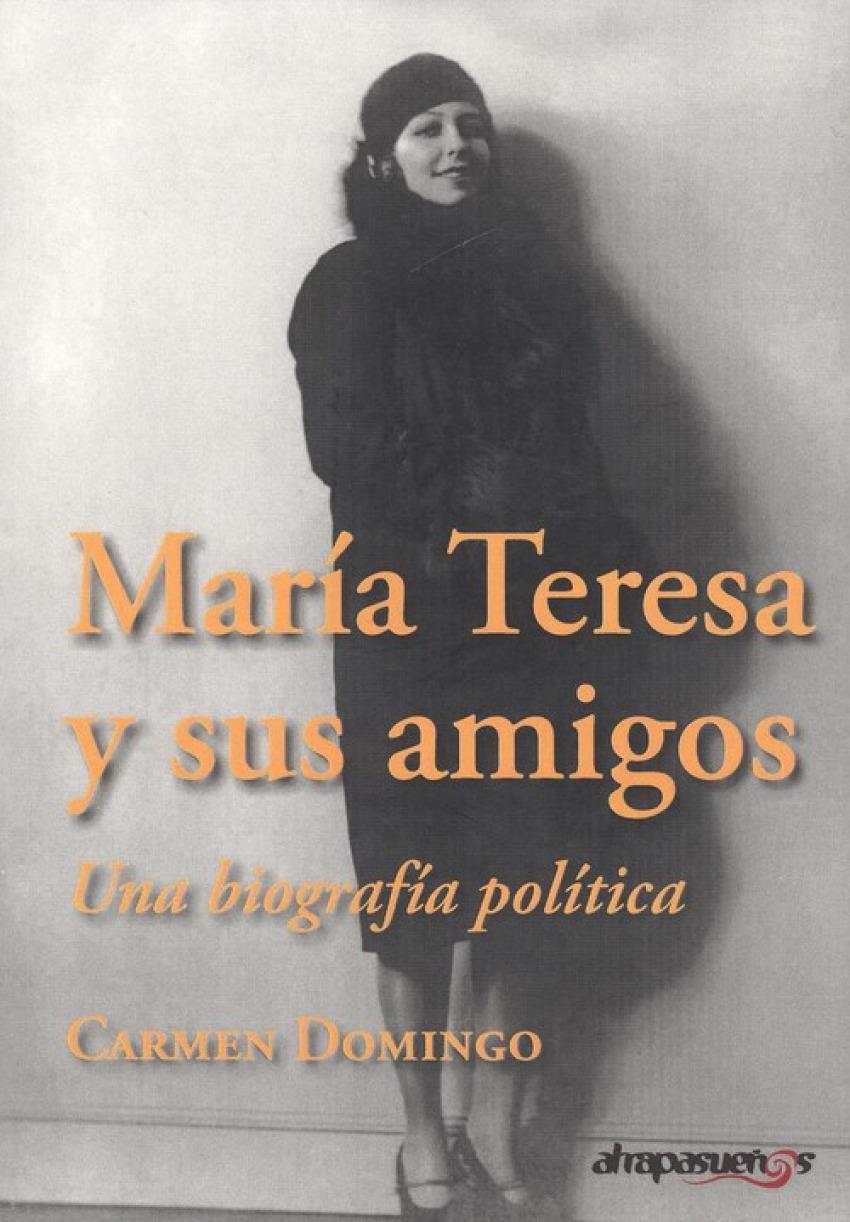 María Teresa y sus Amigos. Una biografía política