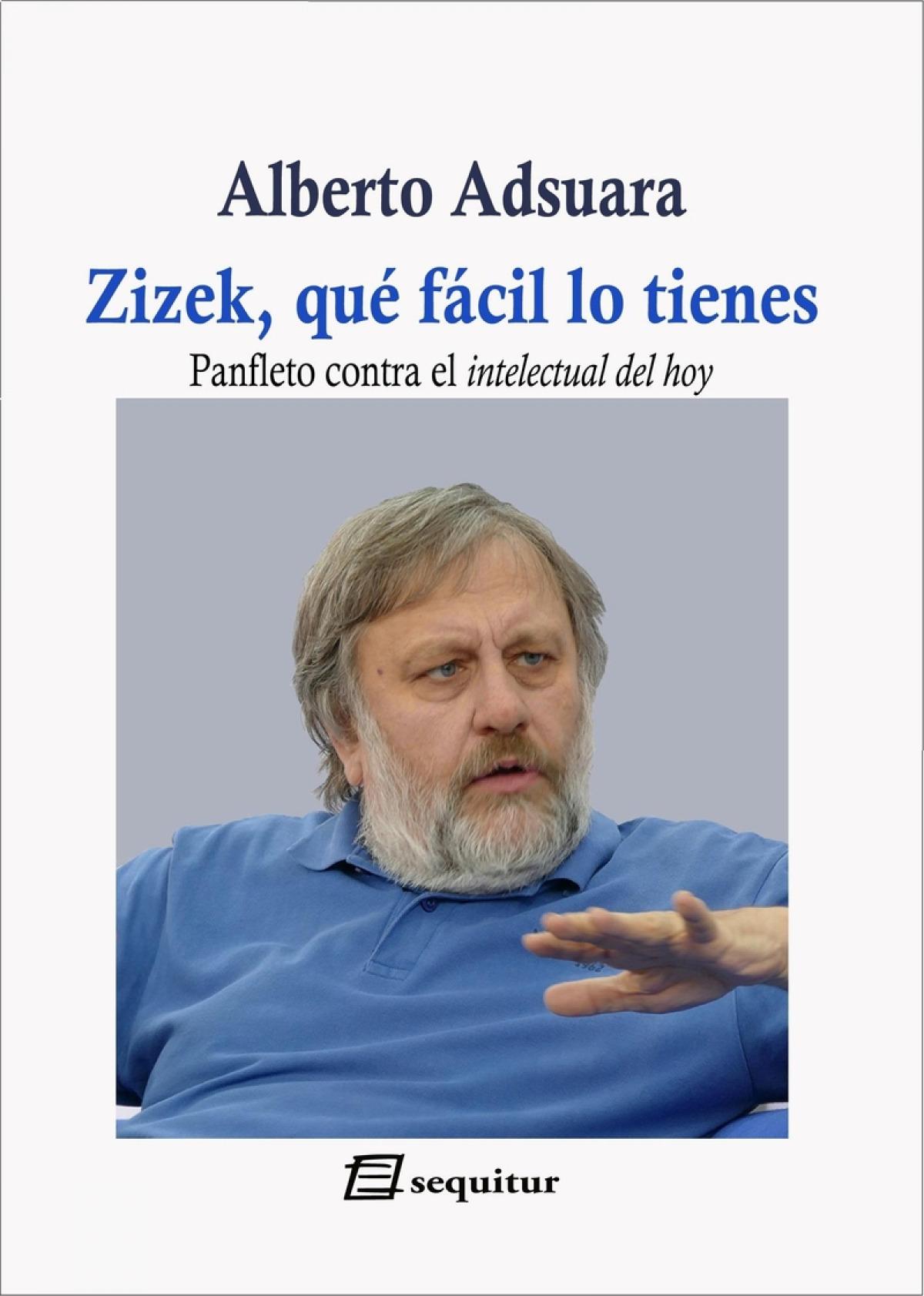 Zizek, qué fácil lo tienes