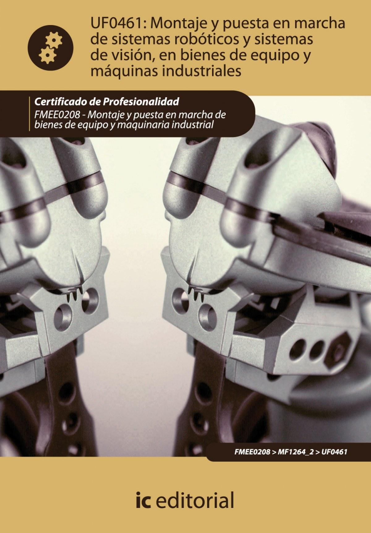 Montaje y puesta en marcha de sistemas robóticos y sistemas de visión, en bienes de equipo y maquinaria industrial. fmee0208