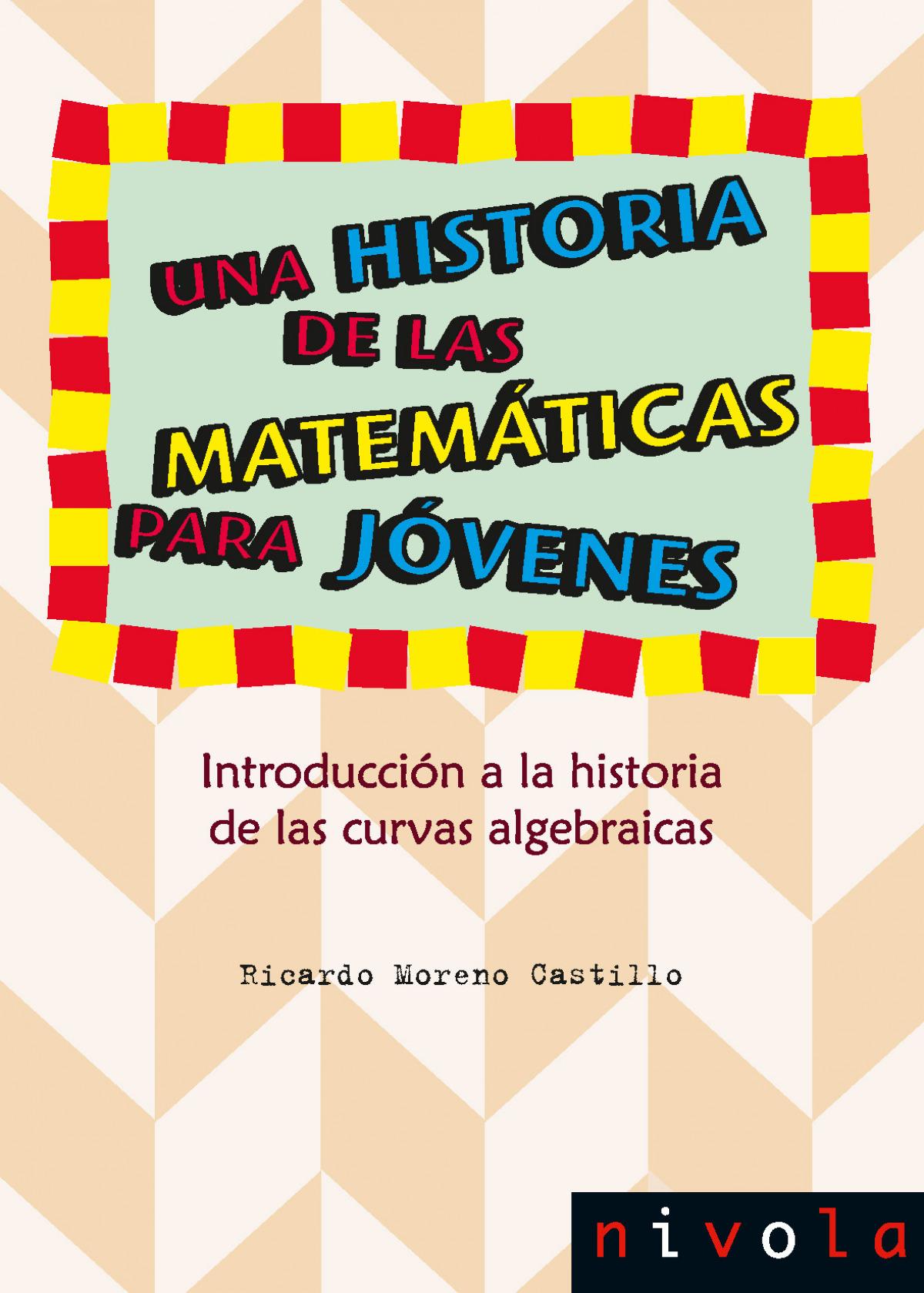 Una historia de las matemáticas para jóvenes. Introducción a la historia de las curvas algebraicas
