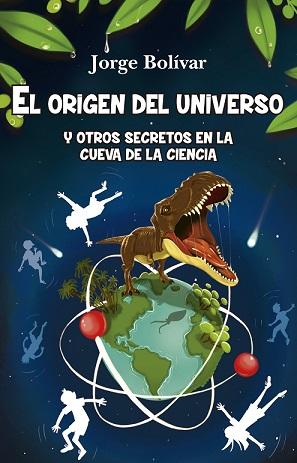 EL ORIGEN DEL UNIVERSO Y OTROS SECRETOS EN LA CUEVA DE LA CIENCIA