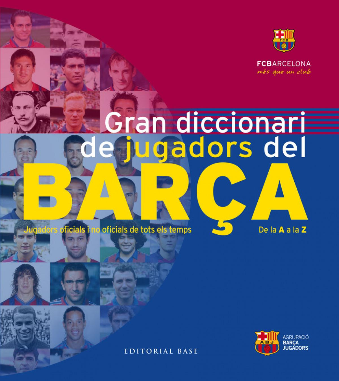 Gran diccionari de jugadors del Barça