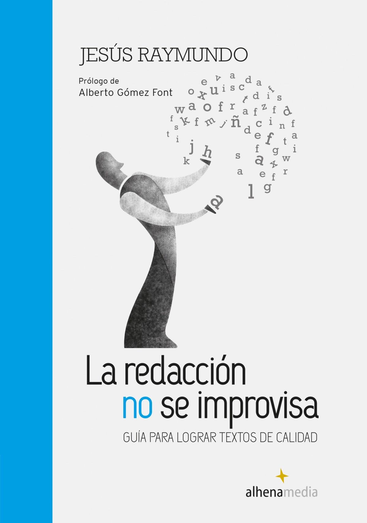 REDACCIÓN NO SE IMPRVISA: GUÍA PARA LOGRAR TEXTOAS DE CALIDAD