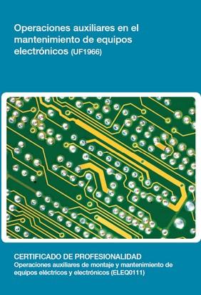 Operaciones auxiliares en el mantenimiento de equipos electrónicos (UF1966)