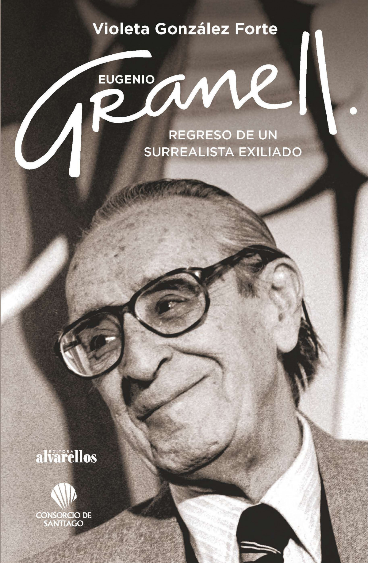 EUGENIO GRANELL: REGRESO DE UN SURREALISTA EXILIADO