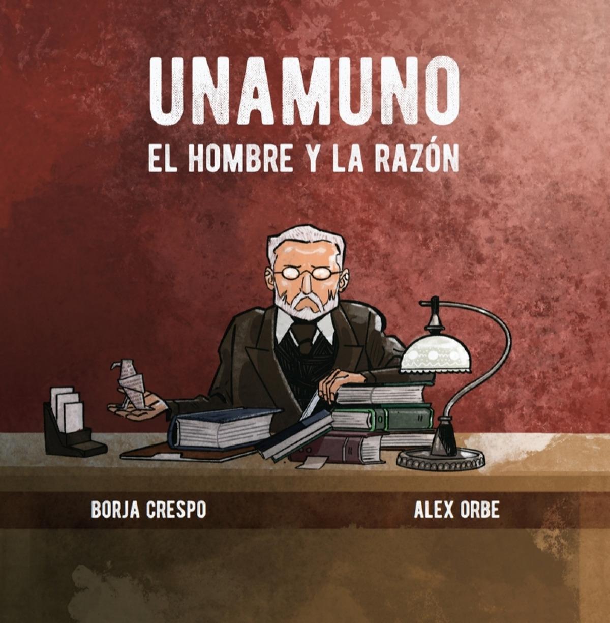 UNAMUNO. El hombre y la razón
