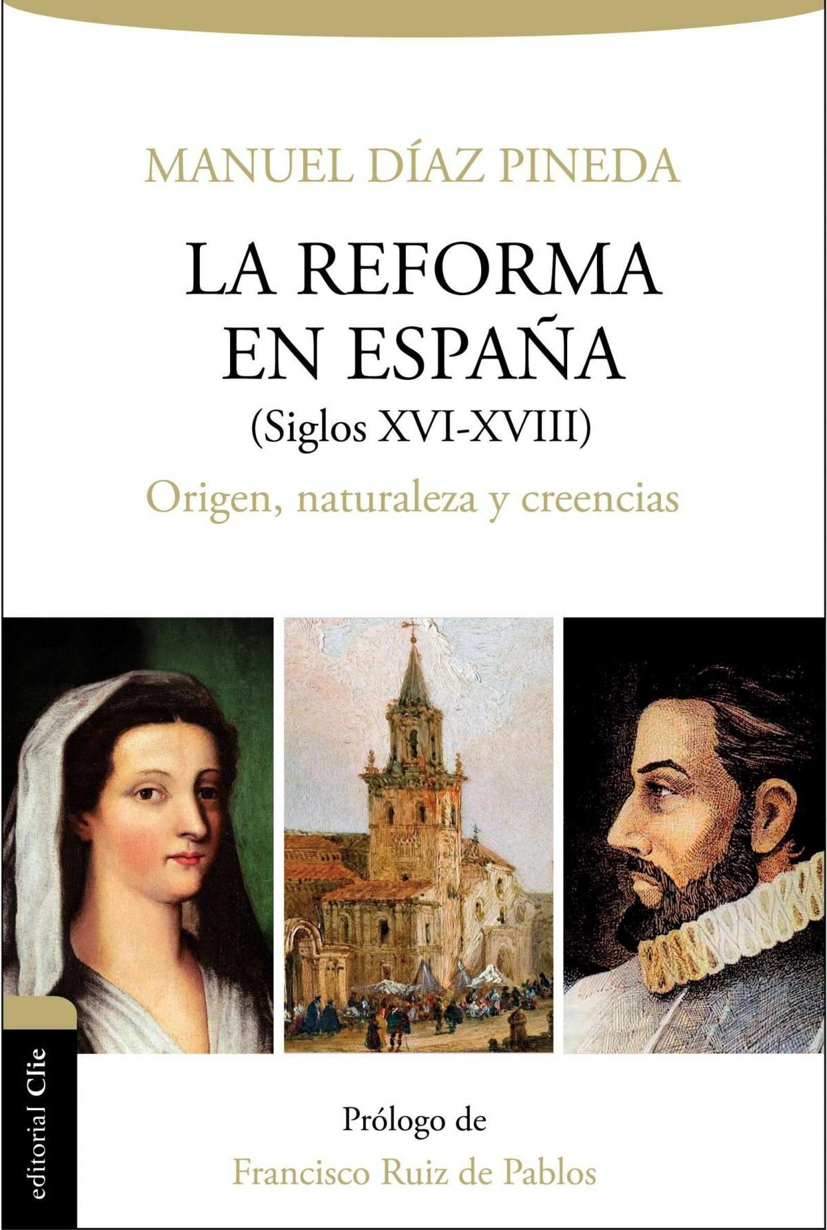 La Reforma en España (S. XVI-XVIII). Origen, naturaleza y creencias