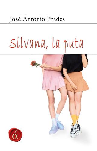 Silvana, la puta y otros relatos