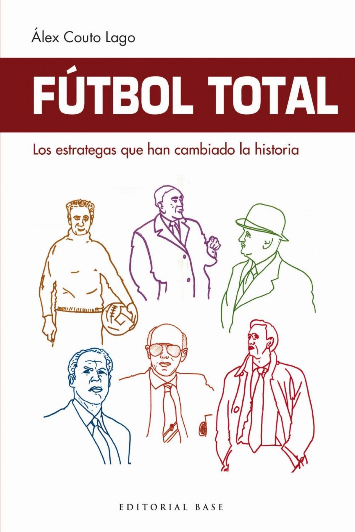 FÚTBOL TOTAL: LOS ESTRATEGAS QUE HAN CAMBIADO LA HISTORIA