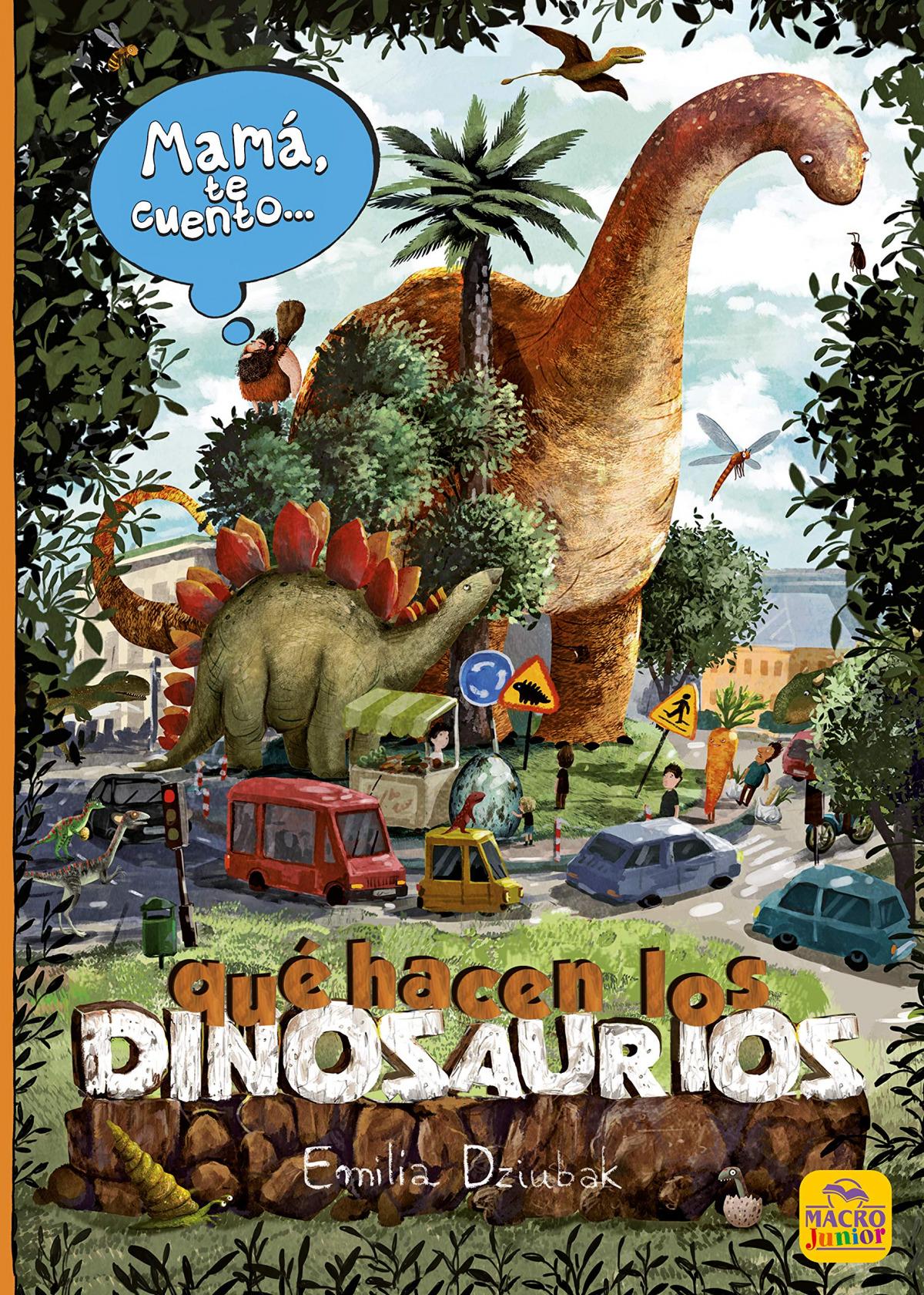 Mamá te cuento... qué hacen los dinosaurios