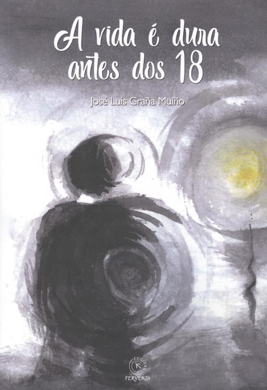 A VIDA È DURA ANTES DOS 18