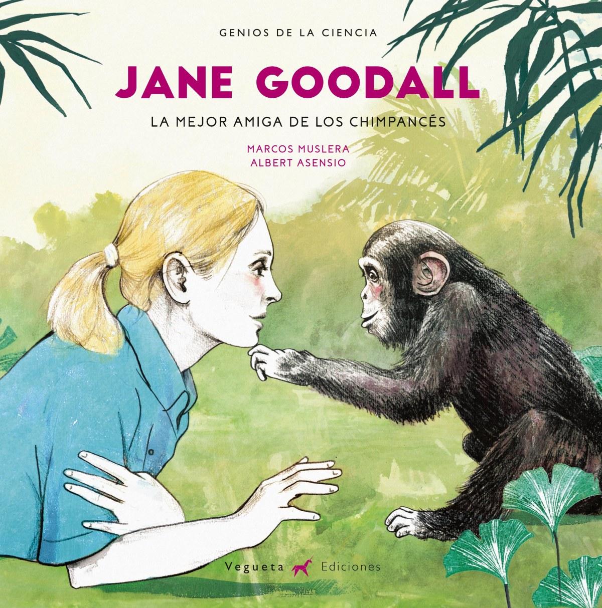 JANE GOODALL: LA MEJOR AMIGA DE LOS CHIMPANCES