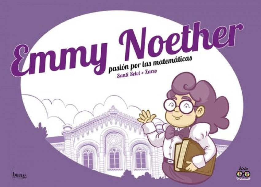 EMMY NOETHER, PASIÓN POR LAS MATEMÁTICAS
