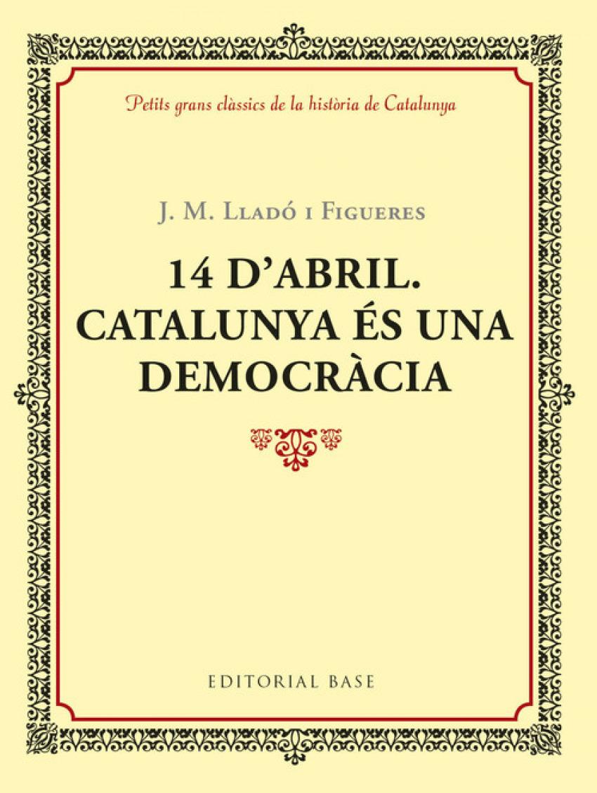 14 D'ABRIL. CATALUNYA ÈS UNA DEMOCRACIA