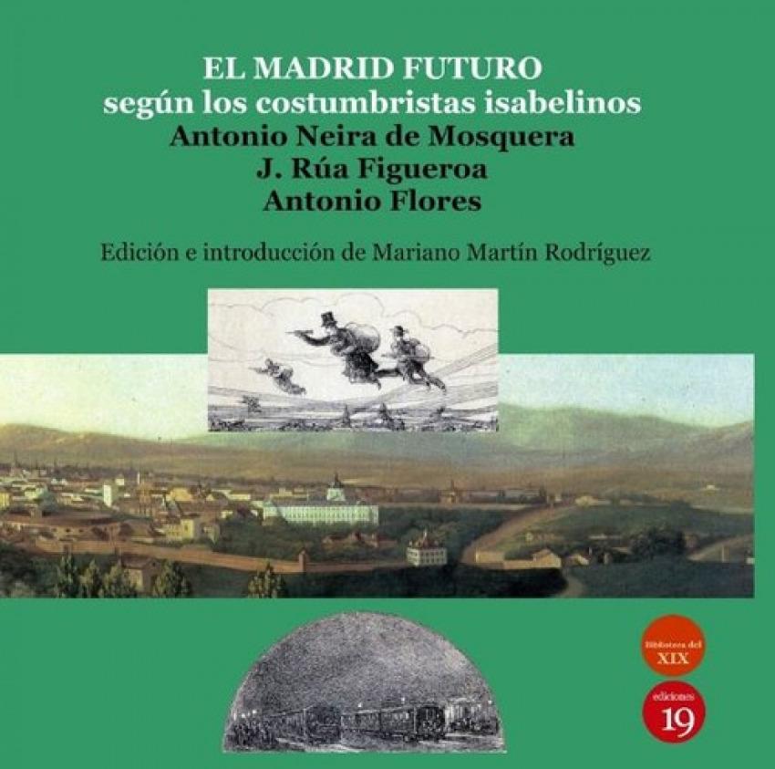 El Madrid del futuro: según los costumbristas Isabelinos