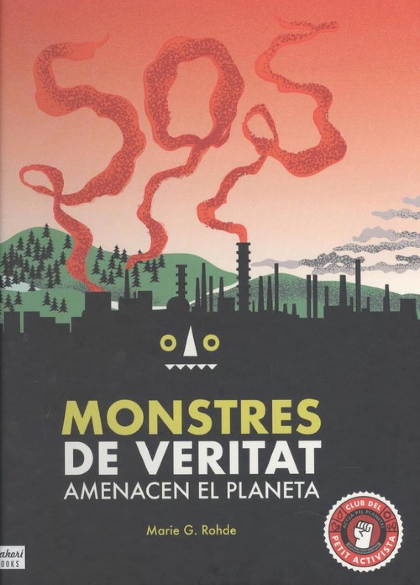 MONSTRES DE VERITAT AMENACEN EL PLANETA
