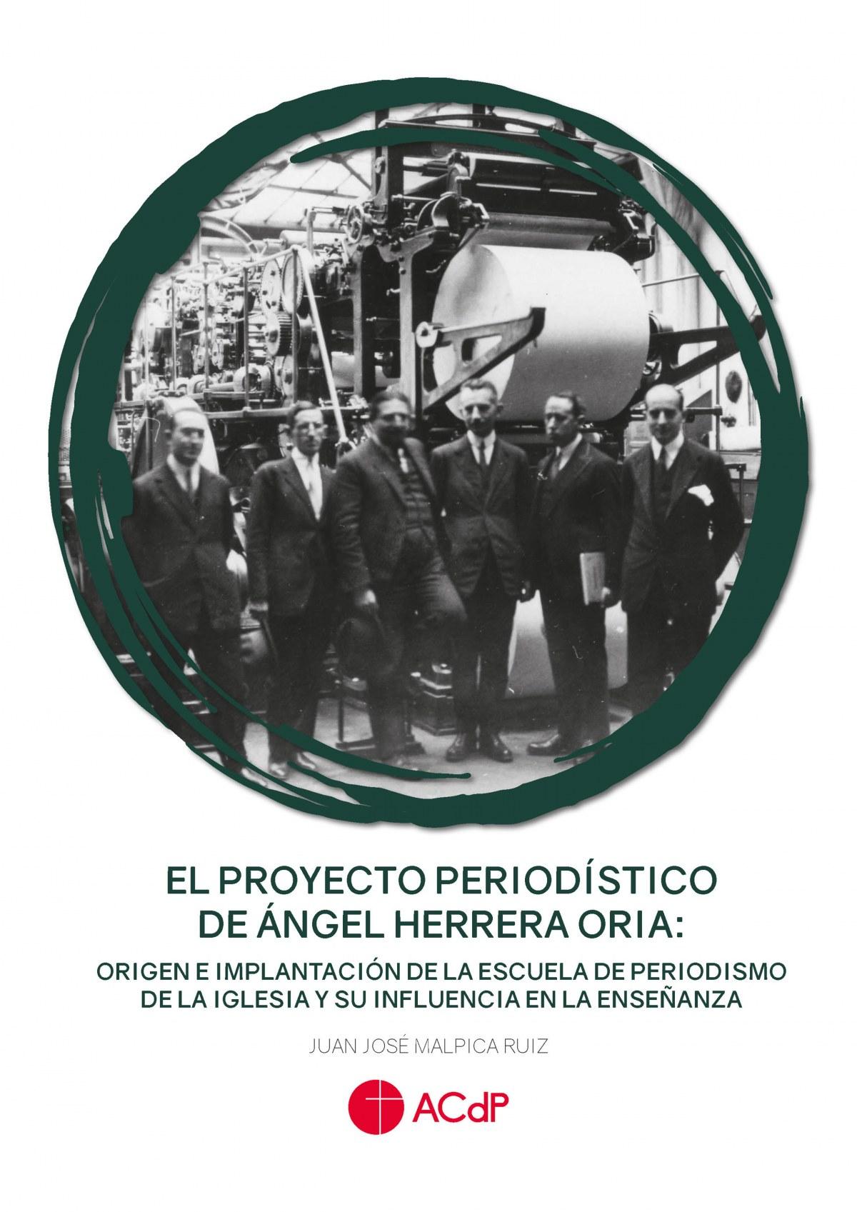 El proyecto periodístico de Ángel Herrera Oria: origen e implantación de la Escuela de Periodismo de la Iglesia y su influencia en la enseñanza