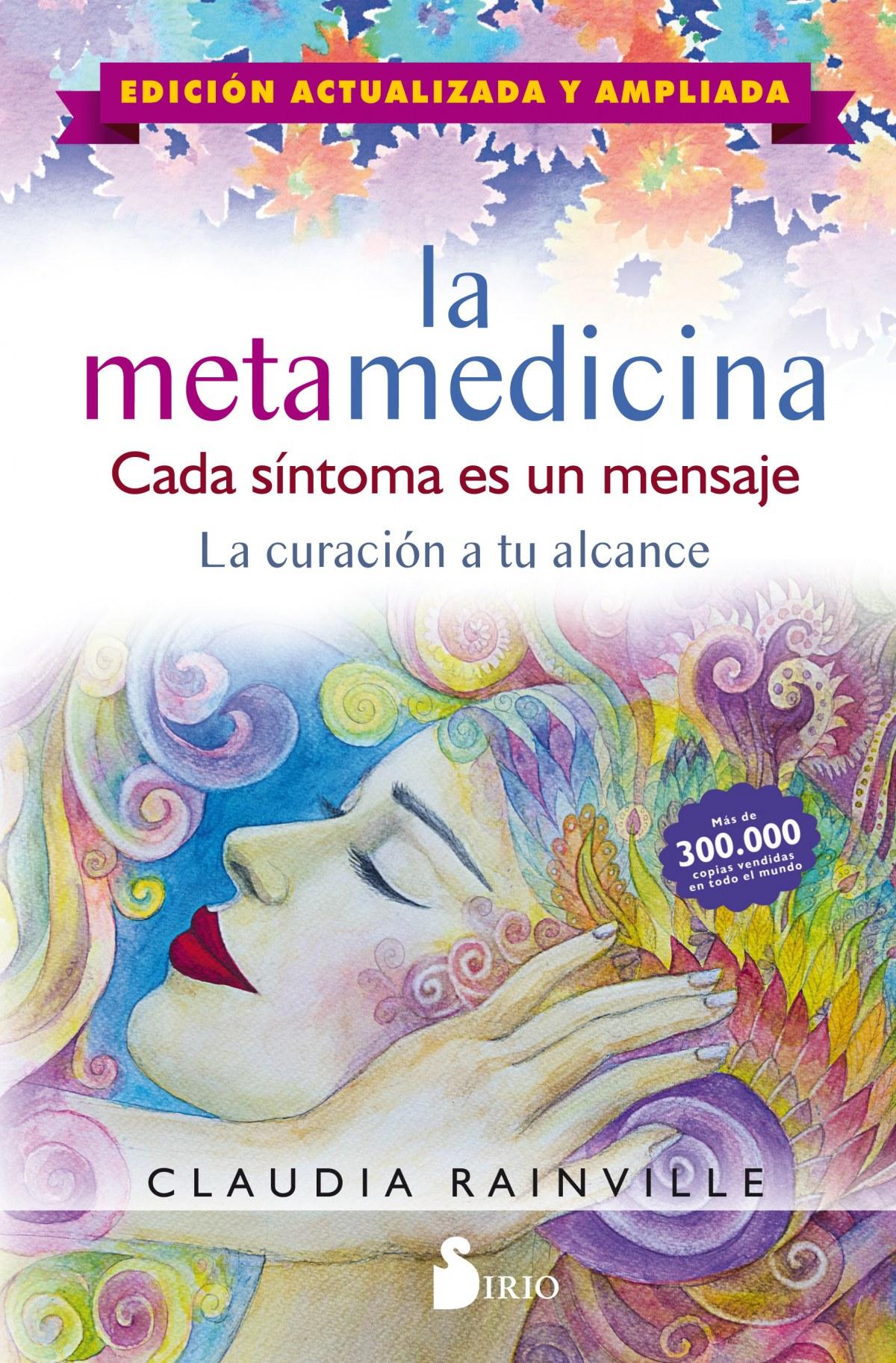 LA METAMEDICINA. CADA SÍNTOMA ES UN MENSAJE (ED. ACTUALIZADA Y AUMENTADA)