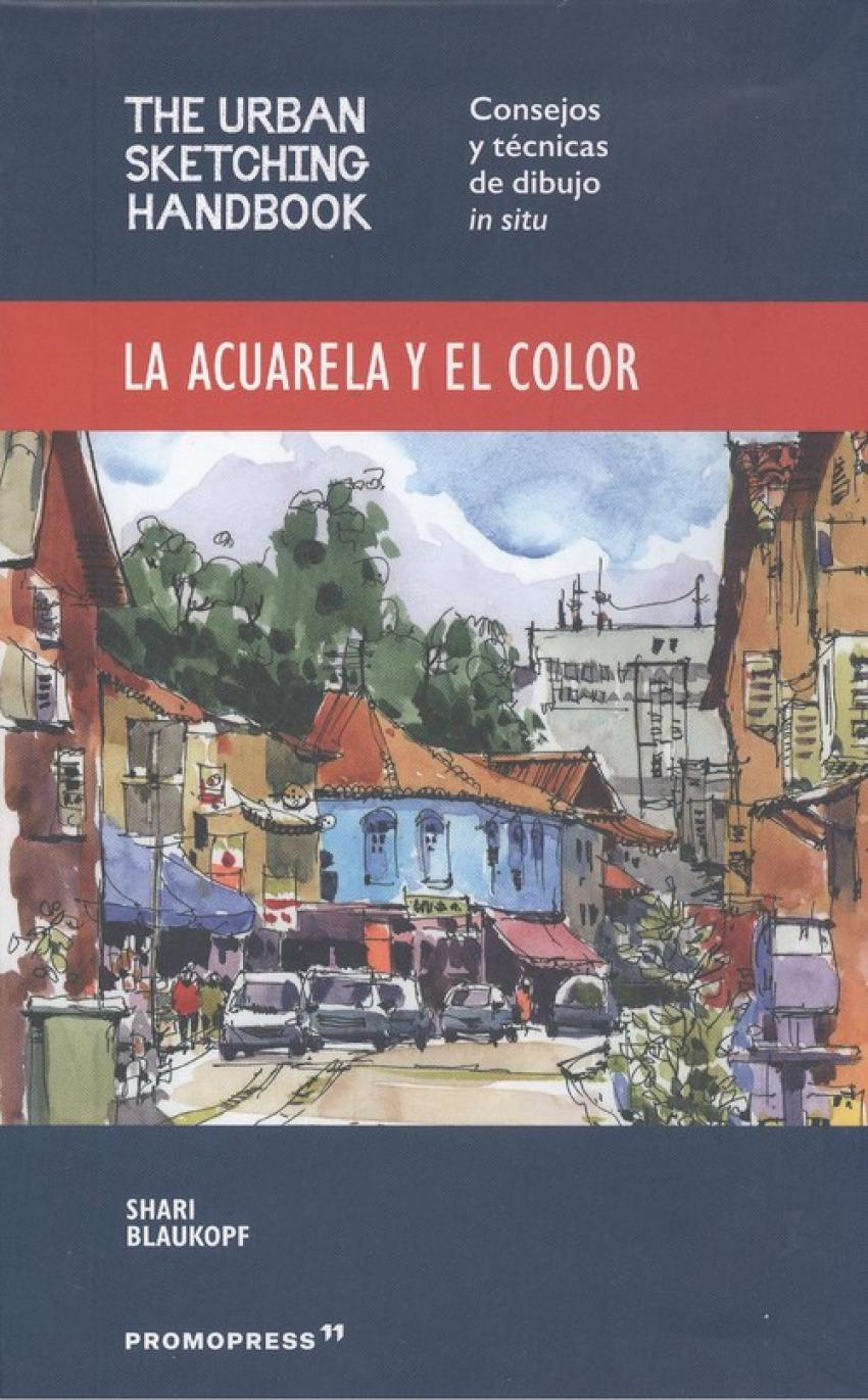 LA ACUARELA Y EL COLOR.THE URBAN SKETCHING HANDBOOK