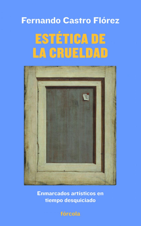 ESTÈTICA DE LA CRUELDAD