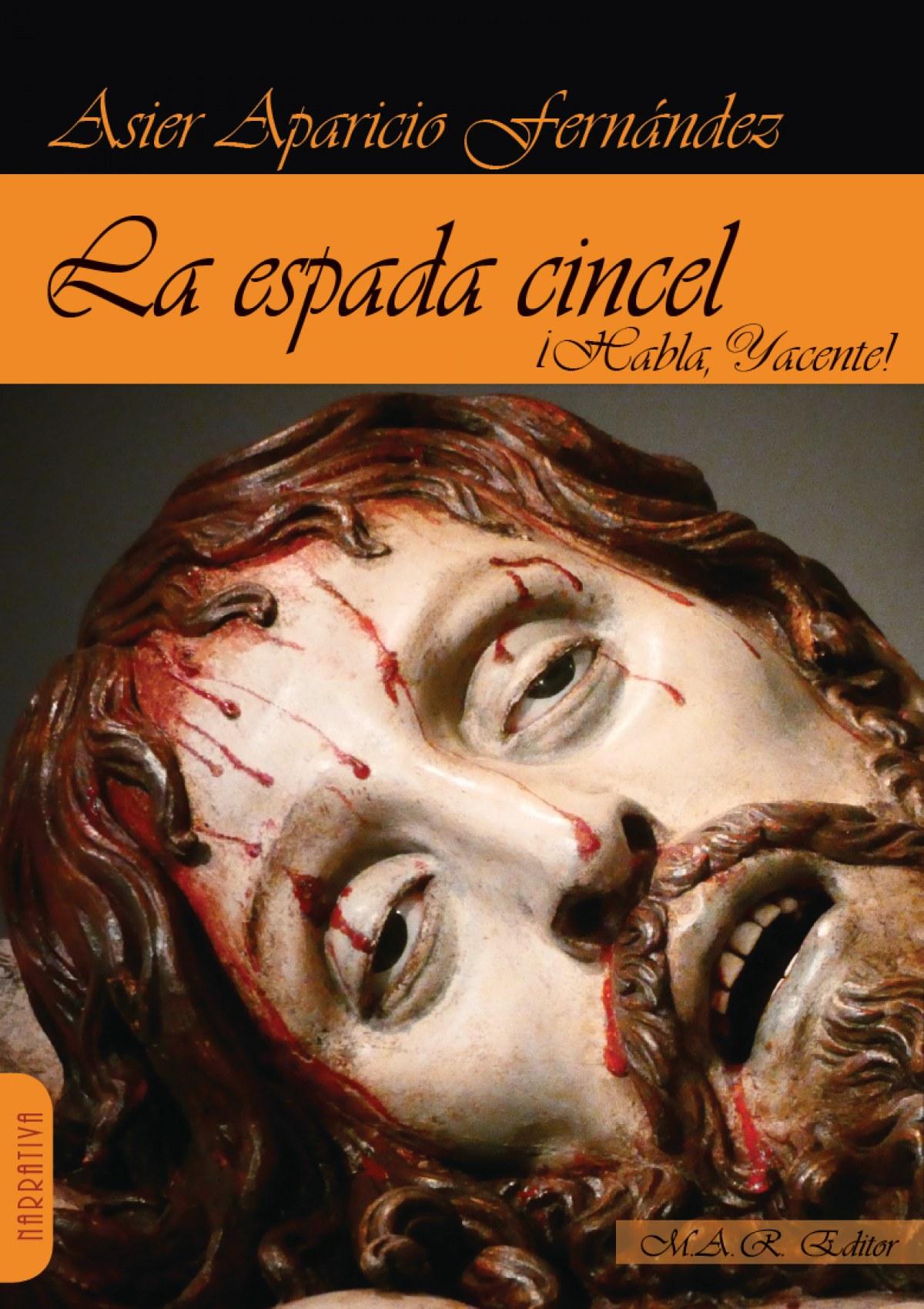 ESPADA CINCEL ¡HABLA, YACENTE!,LA