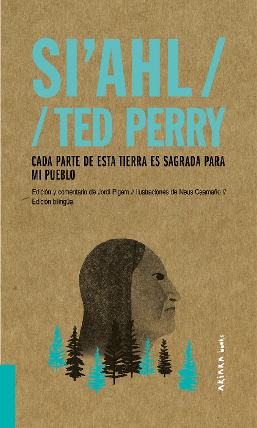 SI'AHL / TED PERRY: CADA PARTE DE ESTA TIERRA ES SAGRADA PARA MI