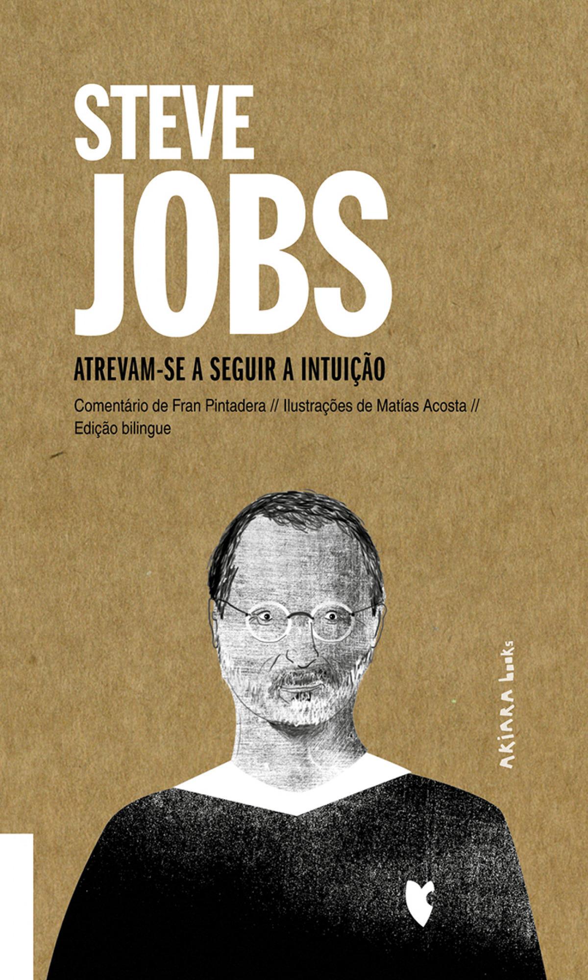 Steve Jobs: Atrevam-se a seguir a intuição