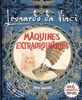 LEONARDO DA VINCI.MAQUINES EXTRAORDINARIES