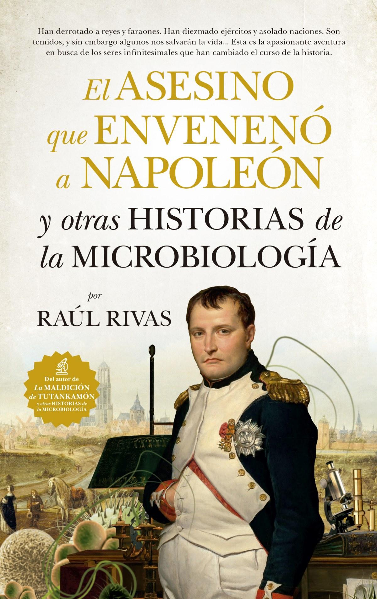 EL ASESINO QUE ENVENENÓ A NAPOLEÓN Y OTRAS HISTORIAS MICROBIOLOGÍA