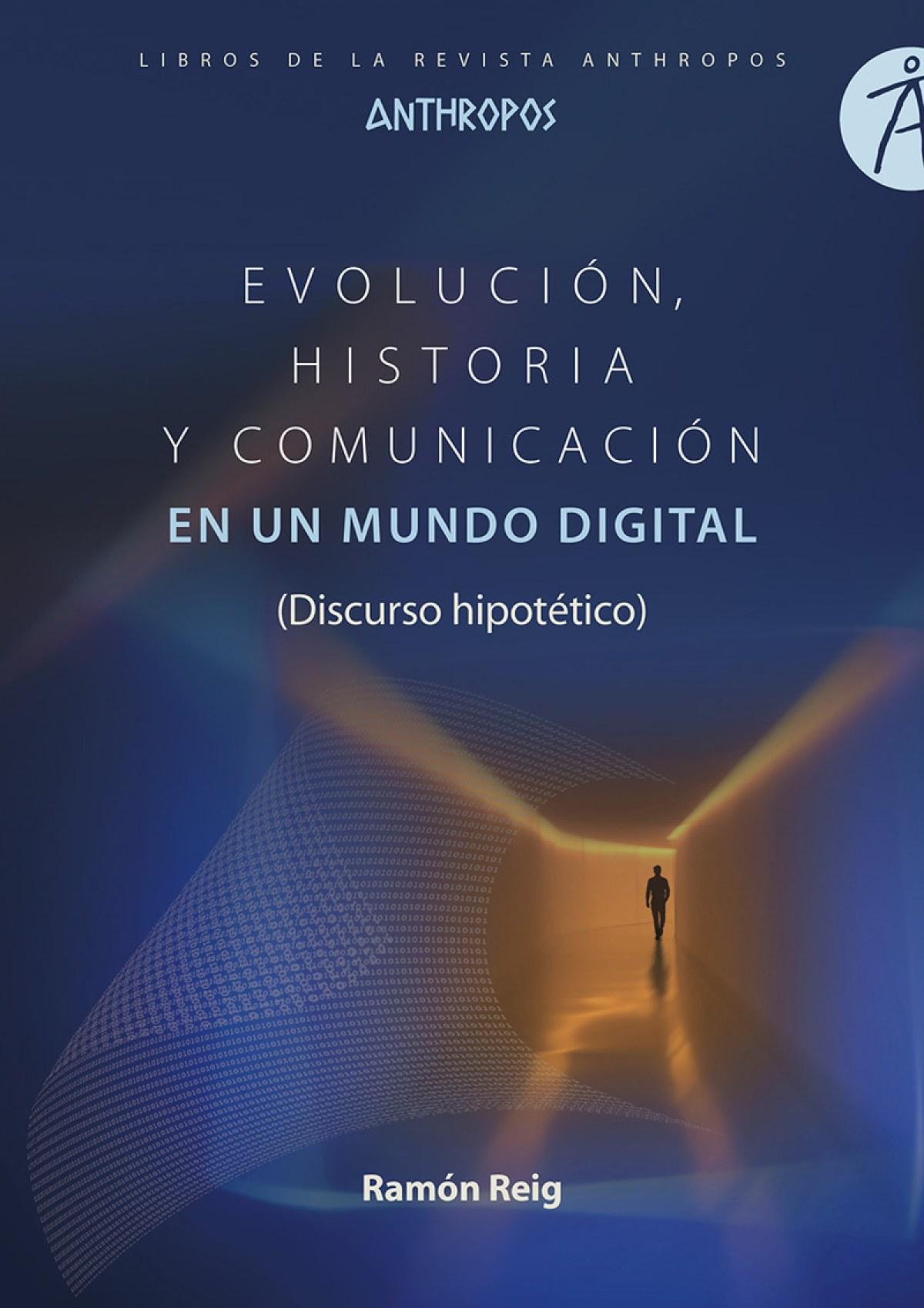 EVOLUCIÓN, HISTORIA Y COMUNICACIÓN EN UN MUNDO DIGITAL