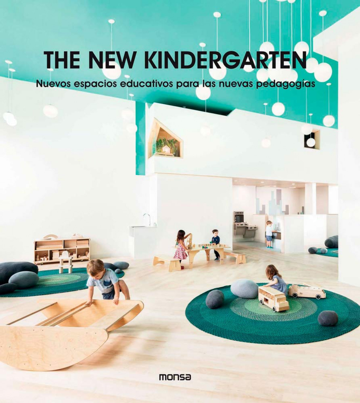 THE NEW KINDERGARTEN. Nuevos Espacios Educativos Para Las Nuevas