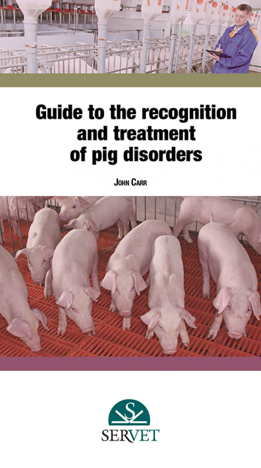 Guide to the recognition and treatment of pig disorders
