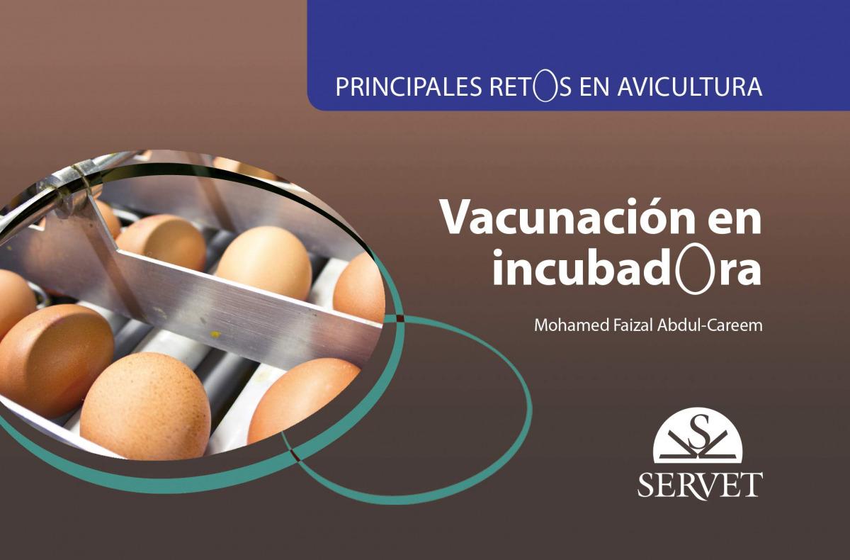 Principales retos en avicultura. Vacunación en incubadora