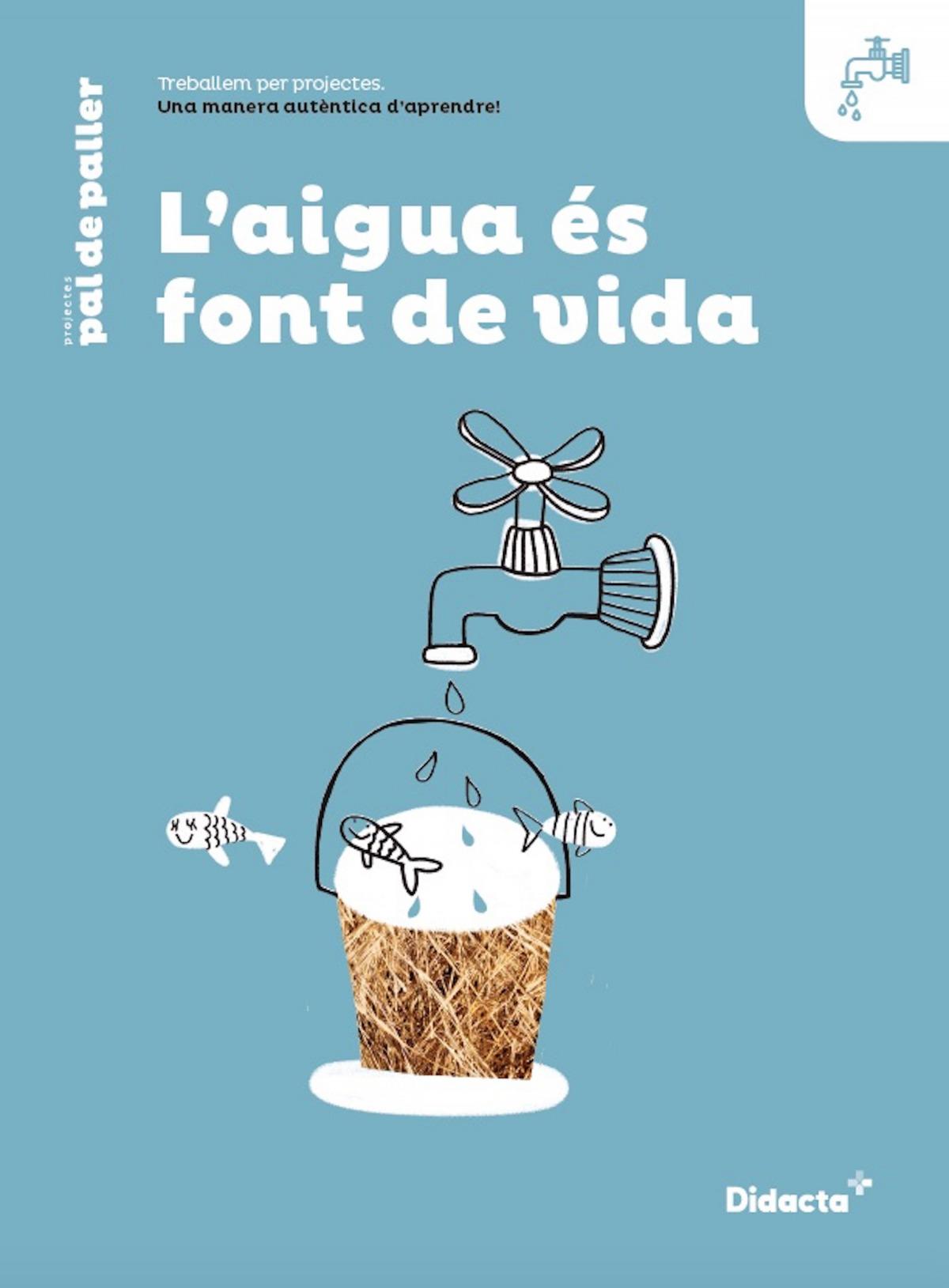 L'aigua font de vida. Quadern de treball (nova edició 2021)