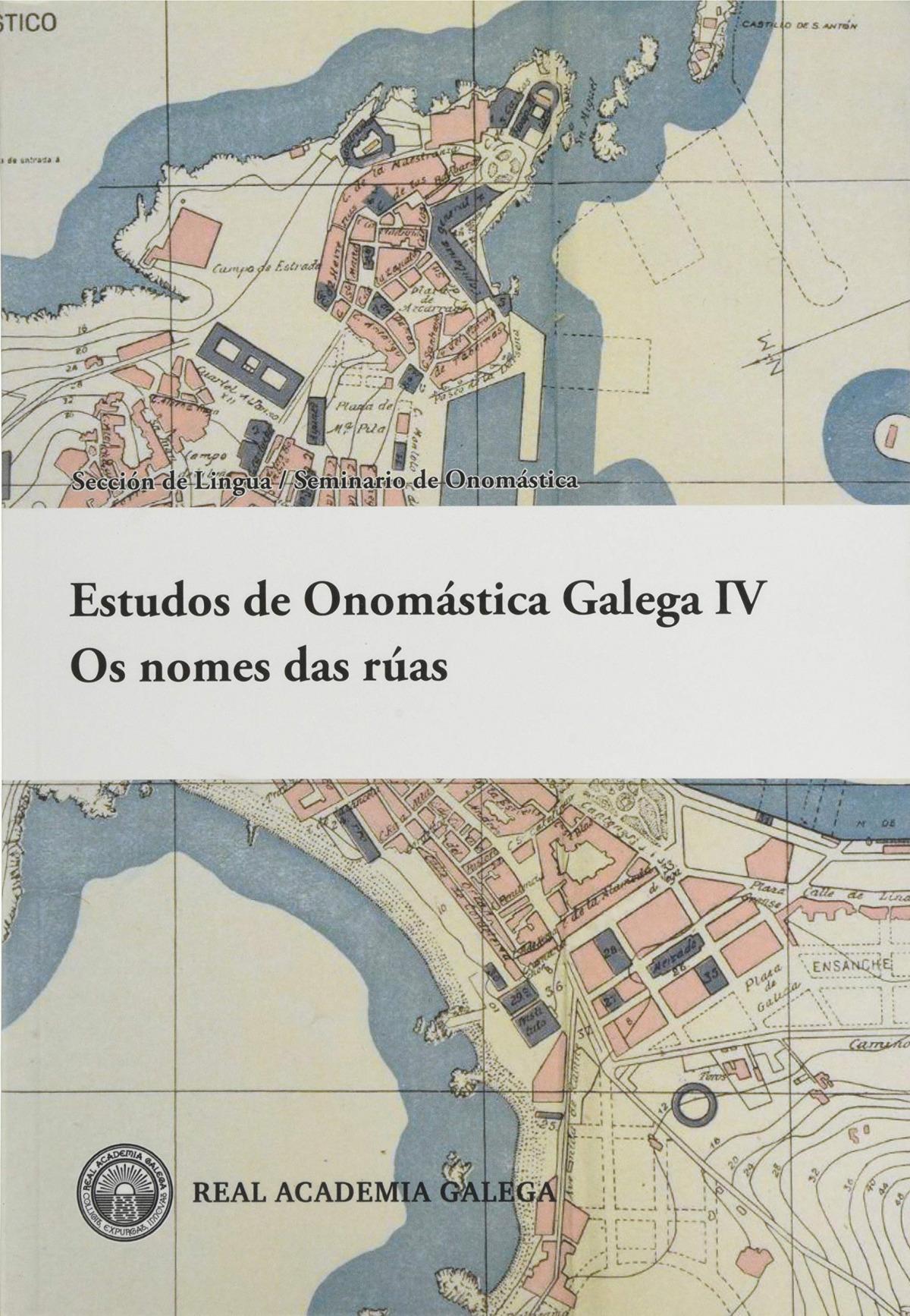 Estudos de Onomástica Galega IV: os nomes das rúas
