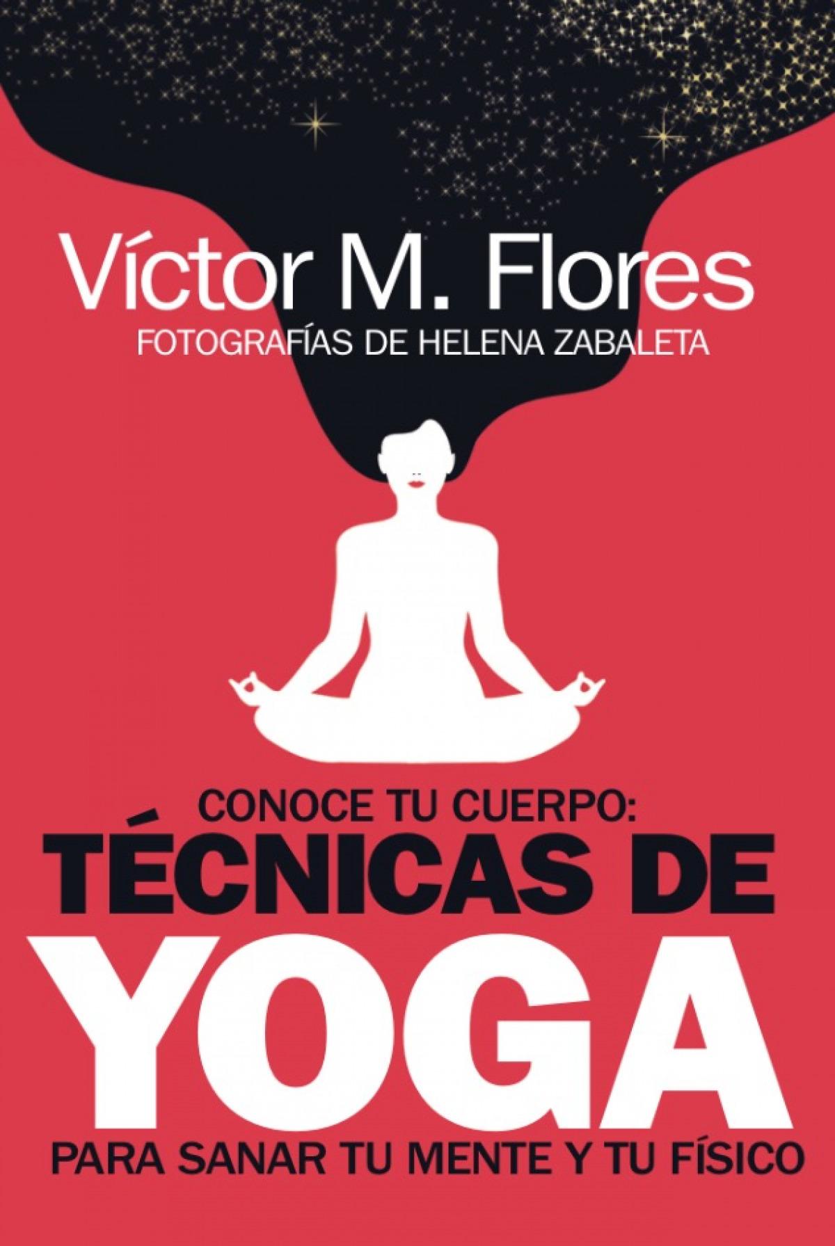 Conoce tu cuerpo: técnicas de yoga para sanar tu mente y tu físic