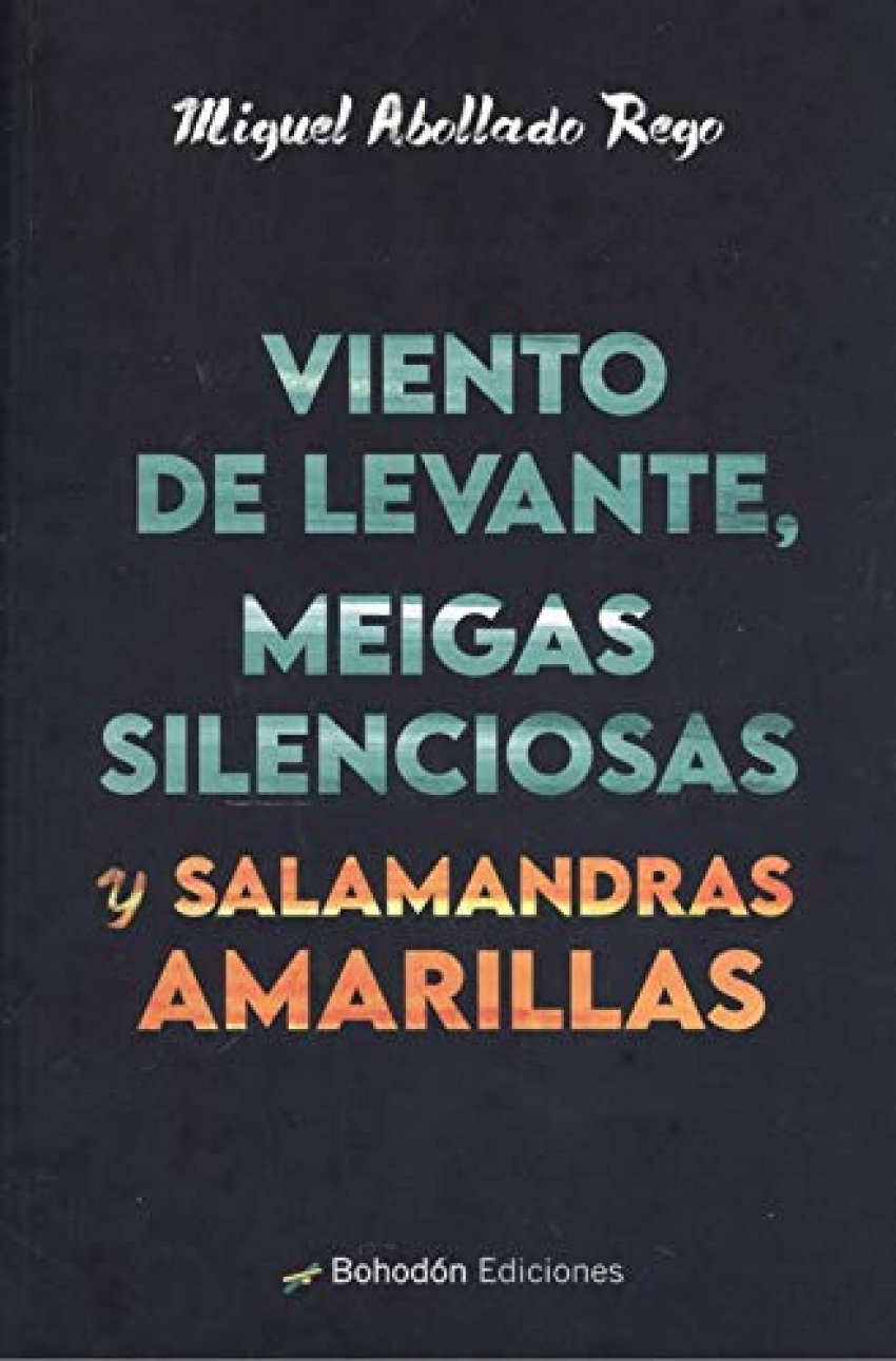 VIENTO DE LEVANTE, MEIGAS SILENCIOSAS Y SALAMANDRAS AMARILLA
