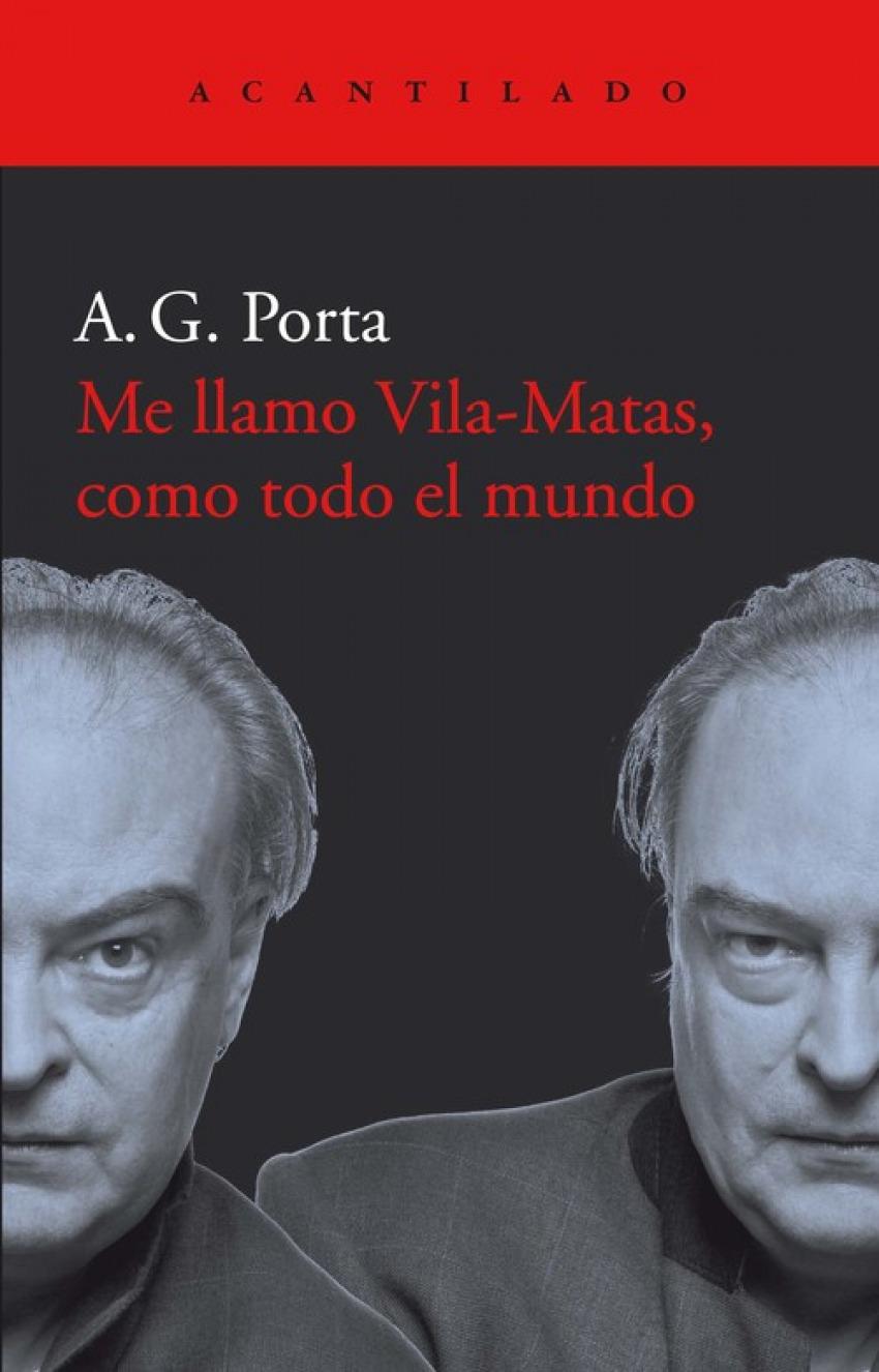 ME LLAMO VILAS-MATAS, COMO TODO EL MUNDO