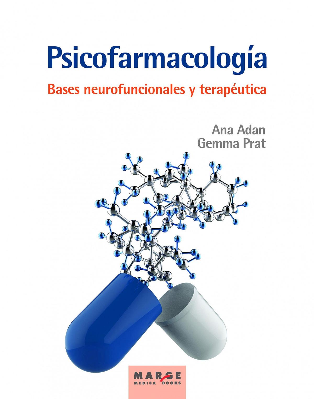 Psicofarmacología. Bases neurofuncionales y terapéutica