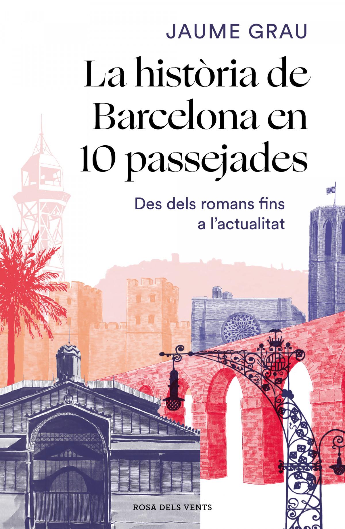 La hist.ria de Barcelona en 10 passejades